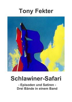 Schlawiner-Safari von Fekter,  Tony