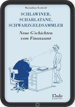 Schlawiner, Scharlatane, Schwarzgeldsammler von Rombold,  Maximilian