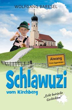 Schlawuzi vom Kirchberg von Baresel,  Wolfgang