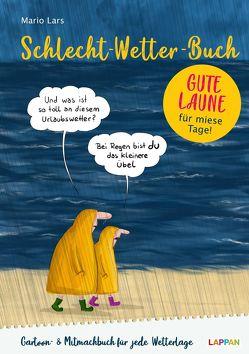 Schlecht-Wetter-Buch: Das Ausfüll- und Lesebuch für Regentage von Lars,  Mario