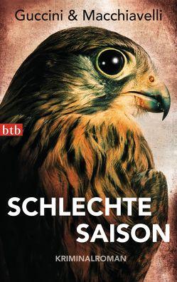 Schlechte Saison von Guccini,  Francesco, Macchiavelli,  Loriano, v. Bechtolsheim,  Christiane