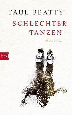 Schlechter tanzen von Beatty,  Paul, Blumenbach,  Ulrich