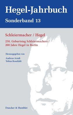 Schleiermacher – Hegel. von Arndt,  Andreas, Rosefeldt,  Tobias