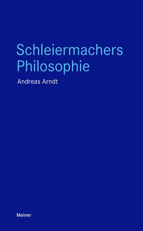Schleiermachers Philosophie von Arndt,  Andreas