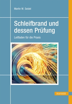 Schleifbrand und dessen Prüfung von Seidel,  Martin W.