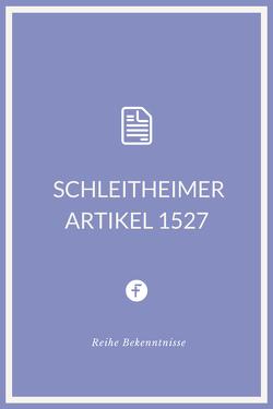 Schleitheimer Artikel 1527 von Täuferbewegung