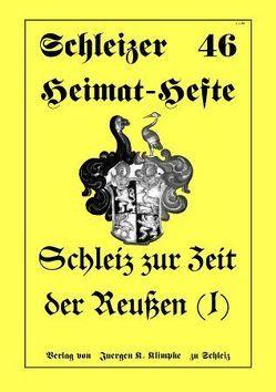 Schleiz zur Zeit der Reußen (Teil 1) von Klimpke,  Juergen K.