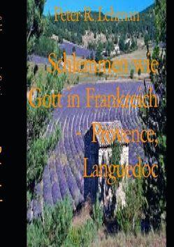 Schlemmen wie Gott in Frankreich / Schlemmen wie Gott in Frankreich: von Lehman,  Peter