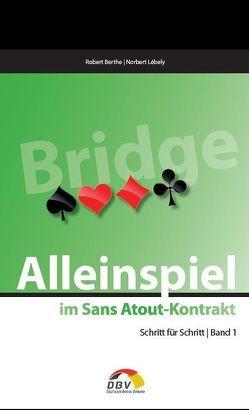 Alleinspiel im Sans Atout-Kontrakt von Berthe,  Robert, Lébely,  Norbert, Steiner,  René