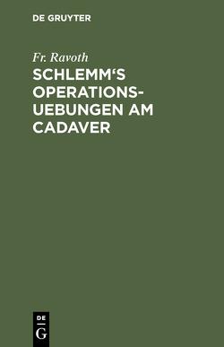 Schlemm's Operations-Uebungen am Cadaver von Ravoth,  Friedrich