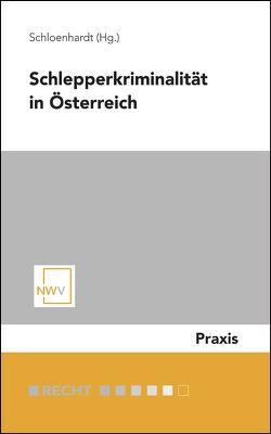 Schlepperkriminalität in Österreich von Schloenhardt,  Andreas