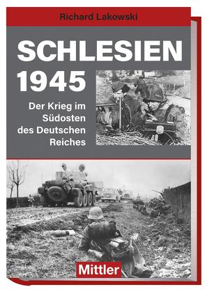 Schlesien 1945 von Lakowski,  Richard