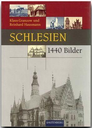 Schlesien in 1440 Bildern von Granzow,  Klaus, Hausmann,  Reinhard