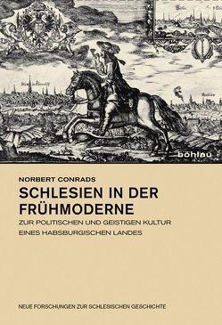 Schlesien in der Frühmoderne von Bahlcke,  Joachim, Conrads,  Norbert