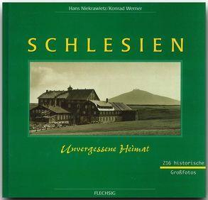 Schlesien – Unvergessene Heimat von Niekrawitz,  Hans, Werner,  Konrad