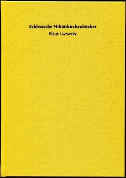 Schlesische Militärkirchenbücher von Liwowsky,  Klaus