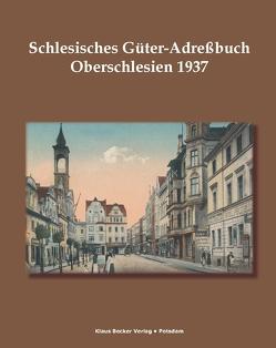 Schlesisches Güter-Adreßbuch, Provinz Oberschlesien 1937 von Becker,  Klaus D