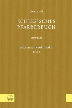 Schlesisches Pfarrerbuch von für Schlesische Kirchengeschichte,  Verein, Neß,  Dietmar