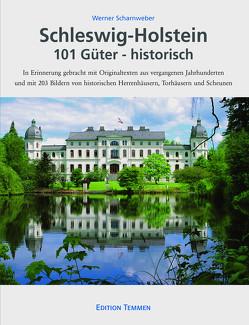 Schleswig-Holstein 101 Güter – historisch von Scharnweber,  Werner
