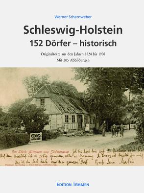 Schleswig-Holstein 152 Dörfer – historisch von Scharnweber,  Werner
