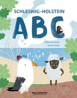 Schleswig-Holstein ABC von Gebel-Landkammer,  Nicole, Troch,  Katharina