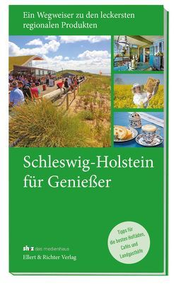 Schleswig-Holstein für Genießer von sh:z