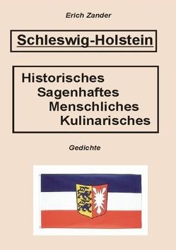 Schleswig-Holstein – Historisches, Sagenhaftes, Menschliches, Kulinarisches von Zander,  Erich