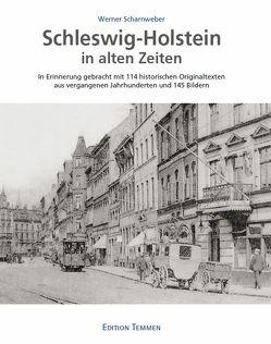 Schleswig-Holstein in alten Zeiten von Scharnweber,  Werner