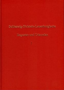 Schleswig-Holstein-Lauenburgische Regesten und Urkunden / Schleswig-Holstein-Lauenburgische Regesten und Urkunden – Band 1 von Hasse,  Paul