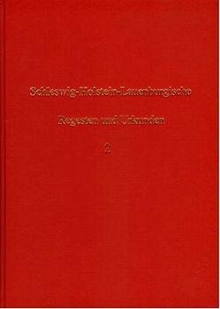 Schleswig-Holstein-Lauenburgische Regesten und Urkunden / Schleswig-Holstein-Lauenburgische Regesten und Urkunden – Band 2 von Hasse,  Paul