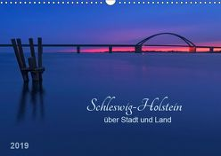 Schleswig-Holstein – über Stadt und Land (Wandkalender 2019 DIN A3 quer) von Kolfenbach,  Klaus