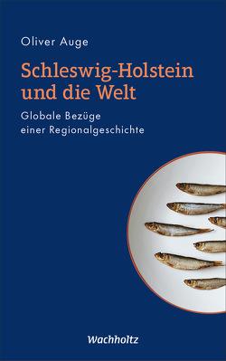 Schleswig-Holstein und die Welt von Auge,  Oliver