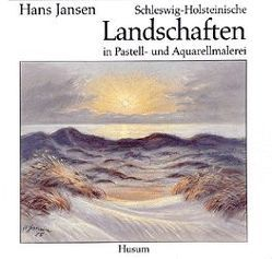 Schleswig-Holsteinische Landschaften von Eichler,  Richard W, Jansen,  Hans