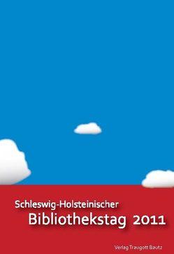 Schleswig-Holsteinischer Bibliothekstag 2011 von Schütt,  Rüdiger