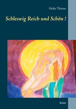 Schleswig Reich und Schön! von Thieme,  Heike