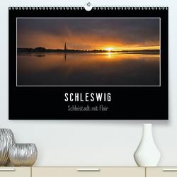 Schleswig – Schleistadt mit Flair (Premium, hochwertiger DIN A2 Wandkalender 2021, Kunstdruck in Hochglanz) von Kuhr,  Susann