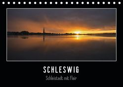 Schleswig – Schleistadt mit Flair (Tischkalender 2019 DIN A5 quer) von Kuhr,  Susann