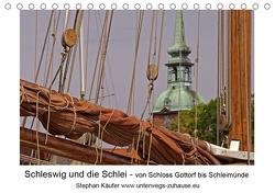 Schleswig und die Schlei – von Schloss Gottorf bis Schleimünde (Tischkalender 2021 DIN A5 quer) von Käufer,  Stephan