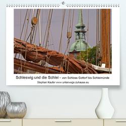 Schleswig und die Schlei – von Schloss Gottorf bis Schleimünde (Premium, hochwertiger DIN A2 Wandkalender 2020, Kunstdruck in Hochglanz) von Käufer,  Stephan