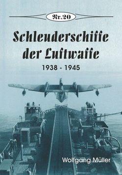 Schleuderschiffe der Luftwaffe von Wolfgang,  Müller