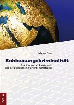Schleusungskriminalität von Pfau,  Markus