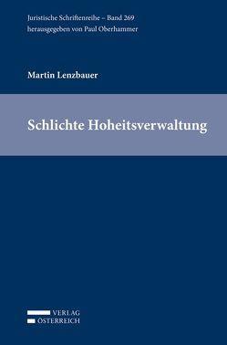 Schlichte Hoheitsverwaltung von Lenzbauer,  Martin