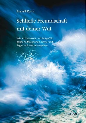 Schließe Freundschaft mit deiner Wut von Brandenburg,  Peter, Kolts,  Russell