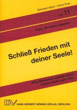 Schliess Frieden mit deiner Seele! von Abeln,  Reinhard, Kner,  Anton, Linke,  Eberhard
