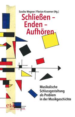 Schließen – Enden – Aufhören von Kraemer,  Florian, Wegner,  Sascha