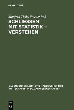 Schließen mit Statistik – Verstehen von Tiede,  Manfred, Voss,  Werner