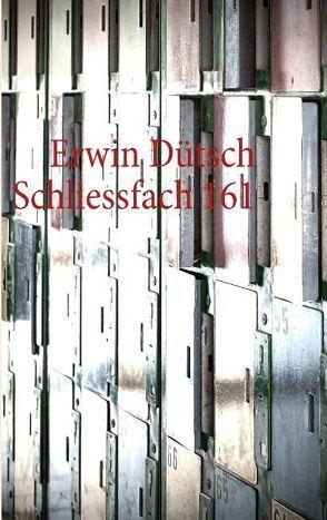 Schliessfach 161 von Dütsch,  Erwin