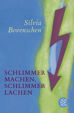 Schlimmer machen, schlimmer lachen von Bovenschen,  Silvia, Garcia Düttmann,  Alexander