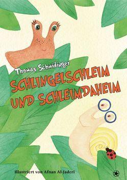 Schlingelschleim und Schleimdaheim von Schmidinger,  Thomas