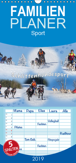 Schlittenhundesport – Familienplaner hoch (Wandkalender 2019 , 21 cm x 45 cm, hoch) von Eschrich -HeschFoto,  Heiko